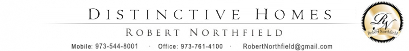 Distinctive Homes - Robert Northfield - Mobile: 973-275-3012 | Office: 973-761-4100 | Robert@RobertNorthfield.com